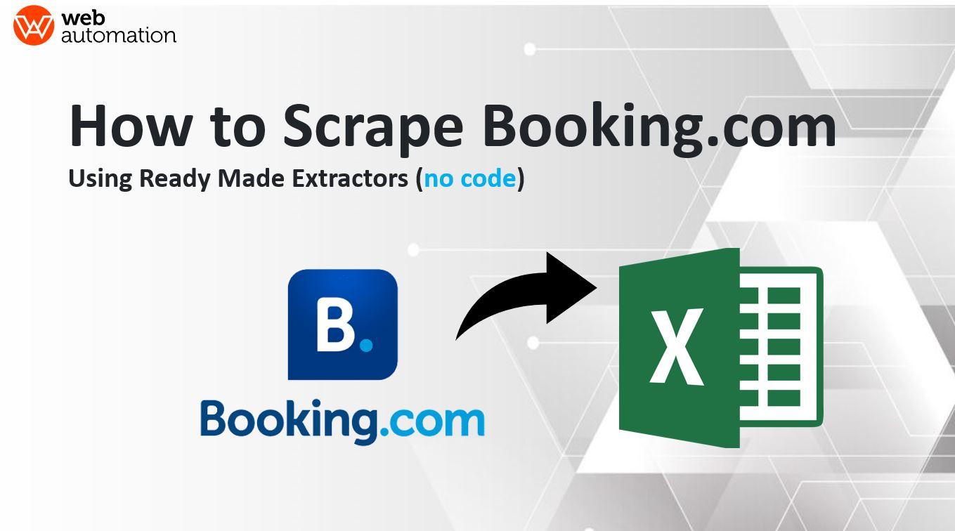 how to scrape booking.com website hotels data, step by step guide (no code 2021)