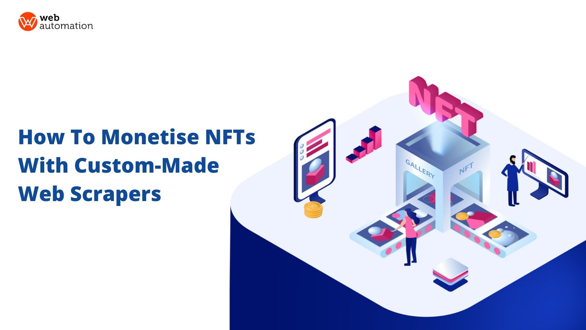 how to monetise on nfts with custom made web scrapers.